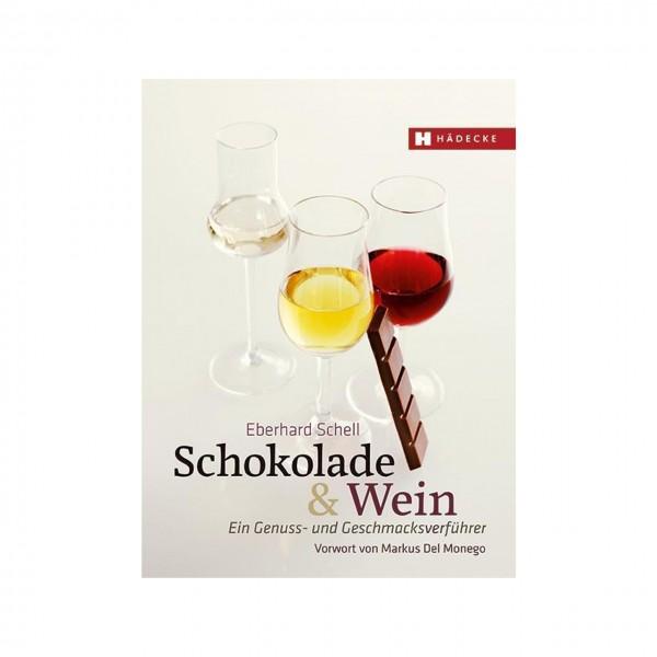 Schell - Schokolade & Wein: Ein Genuss- und Geschmacksverführer